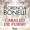 Caballo de fuego: Gaza Audiobook by Florencia Bonelli Narrated by Martin Untrojb