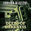 Deeds of Darkness (       UNABRIDGED) by Edward Marston Narrated by Gordon Griffin