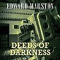 Deeds of Darkness (       UNABRIDGED) by Edward Marston Narrated by Gordon Griffin