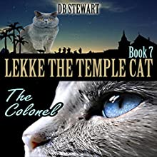 Lekke the Temple Cat: The Colonel (       UNABRIDGED) by DB Stewart Narrated by Ambyr Rose