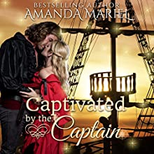Captivated by the Captain: Fabled Love, Book 2 Audiobook by Amanda Mariel Narrated by James Young