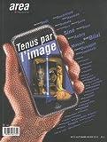 echange, troc Alin Avila, Collectif - Arearevue)s(, N° 23, automne-hiver : Tenus par l'image