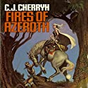 Fires of Azeroth: Morgaine, Book 3 (       UNABRIDGED) by C. J. Cherryh Narrated by Jessica Almasy