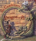 Sir Cumference and the Dragon of Pi (A Math Adventure) (1570911649) by Neuschwander, Cindy
