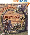 Sir Cumference and the Dragon of Pi (...