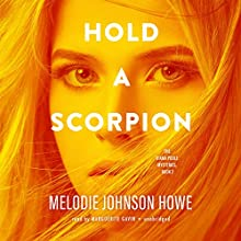 Hold a Scorpion: The Diana Poole Mysteries, Book 2 Audiobook by Melodie Johnson-Howe Narrated by Marguerite Gavin
