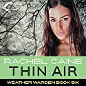 Thin Air: Weather Warden, Book 6 Audiobook by Rachel Caine Narrated by Dina Pearlman