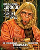 From Aldo to Zira: Lexicon of the Planet of the Apes: The Comprehensive Encyclopedia