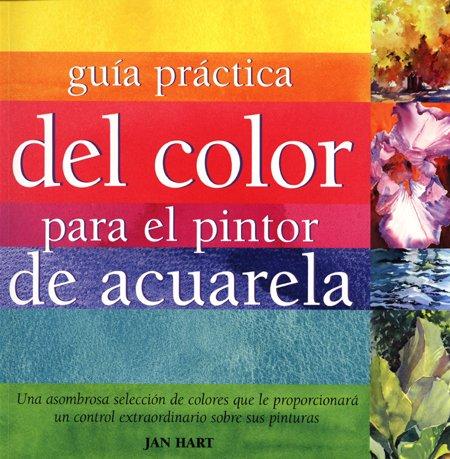 Guía práctica del color para pintor de acuarela