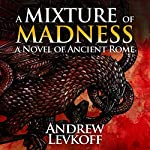 A Mixture of Madness: The Bow of Heaven, Book 2 | Andrew Levkoff