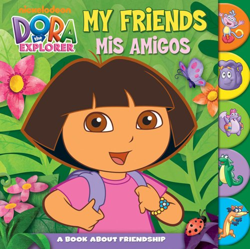 My Friends Mis Amigos: A Book About Friendship (Dora the Explorer)