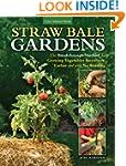 Straw Bale Gardens: The Breakthrough...