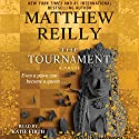 The Tournament (       UNABRIDGED) by Matthew Reilly Narrated by Katie Firth