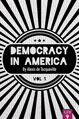 Alexis de Tocqueville - Democracy in America, Volume 1