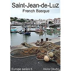 Saint-Jean-de-Luz photo book, French Basque (75 photos) : Europe series 8