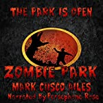 Zombie Park: The Z-Day Trilogy, Book 1 | Mark Cusco Ailes