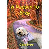 A Reason To Stayby Claire Evans
