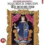 Le roi de fer (Les rois maudits 1) | Maurice Druon