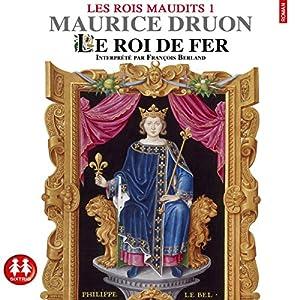 Le roi de fer (Les rois maudits 1) Audiobook