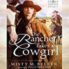 The Rancher Takes a Cowgirl: Texas Rancher Trilogy, Book 3 Hörbuch von Misty M. Beller Gesprochen von: Peggy Sowersby