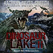 Dinosaur Lake II: Dinosaurs Arising, Book 2 | [Kathryn Meyer Griffith]