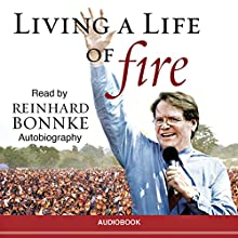 Living a Life of Fire: An Autobiography Audiobook by Reinhard Bonnke Narrated by Reinhard Bonnke