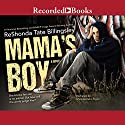 Mama's Boy Audiobook by ReShonda Tate Billingsley Narrated by Myra Lucretia Taylor