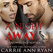 A Night Away: Redwood Pack, Book 3.5 | Carrie Ann Ryan
