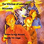 The Witches of Lewthan Mountain | Ross Michael McLeod