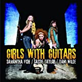 echange, troc Samantha Fish & Cassie Taylor & Dani Wilde - Girls With Guitars