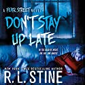 Don't Stay Up Late: A Fear Street Novel (       UNABRIDGED) by R. L. Stine Narrated by Brittany Pressley