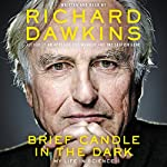 Brief Candle in the Dark: My Life in Science | Richard Dawkins
