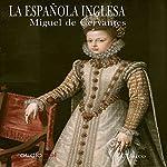 La Española Inglesa [The English Spaniard] | Miguel de Cervantes