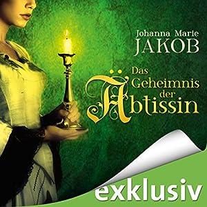 Das Geheimnis der Äbtissin (Die Äbtissin 1) Audiobook