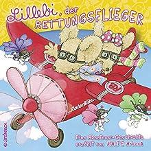 Lillebi, der Rettungsflieger (       ungekürzt) von Marion Lammers Gesprochen von: Malte Arkona, Philipp S. Goletz, Henny Gröblehner, Hannah Köhl