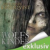 Wolfskinder | [John Ajvide Lindqvist]