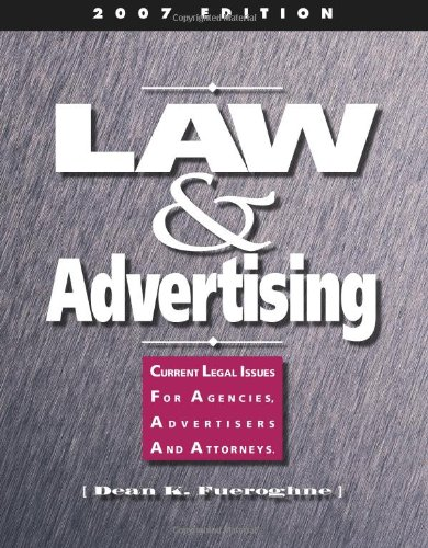Law & Advertising ? Current Legal Issues for Agencies, Advertisers and Attorneys