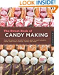 The Sweet Book of Candy Making: From...