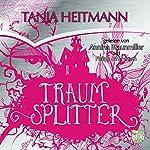 Traumsplitter | Tanja Heitmann