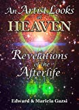 img - for An Artist Looks at Heaven - Revelations of the Afterlife book / textbook / text book
