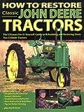 How to Restore Classic John Deere Tractors