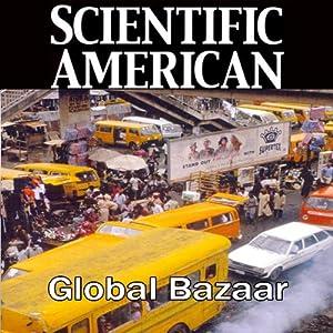 Scientific American: Global Bazaar | [Robert Neuwirth]