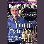 Your Sacred Self | Dr. Wayne W. Dyer