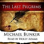 The Last Pilgrims, Volume 1 | Michael Bunker