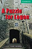 A Puzzle for Logan Level 3 (Cambridge English Readers)