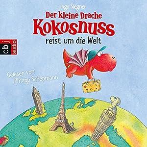 Der kleine Drache Kokosnuss reist um die Welt Hörbuch