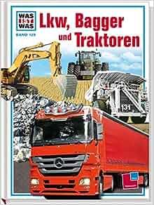 Was ist Was. Lkw, Bagger und Traktoren: Imported by Yulo inc