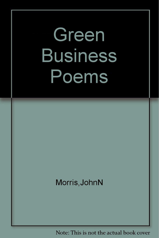 Green business : poems, Morris, John N.