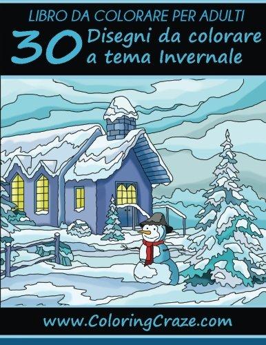 30 Disegni Da Colorare a Tema Invernale: Libro Da Colorare Per Adulti: Volume 14