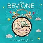 La vida en 5 minutos [Life in 5 Minutes] | Julio Bevione